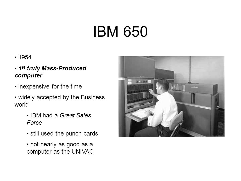 IBM 650 1954 1st truly Mass-Produced computer inexpensive for the time