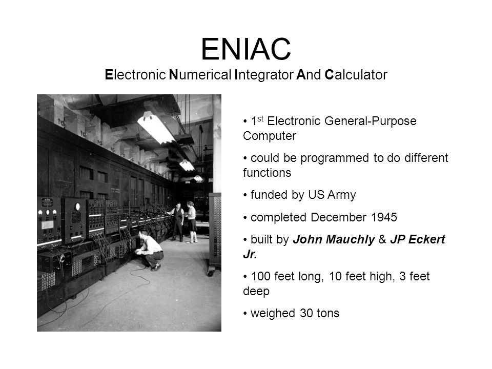 ENIAC Electronic Numerical Integrator And Calculator