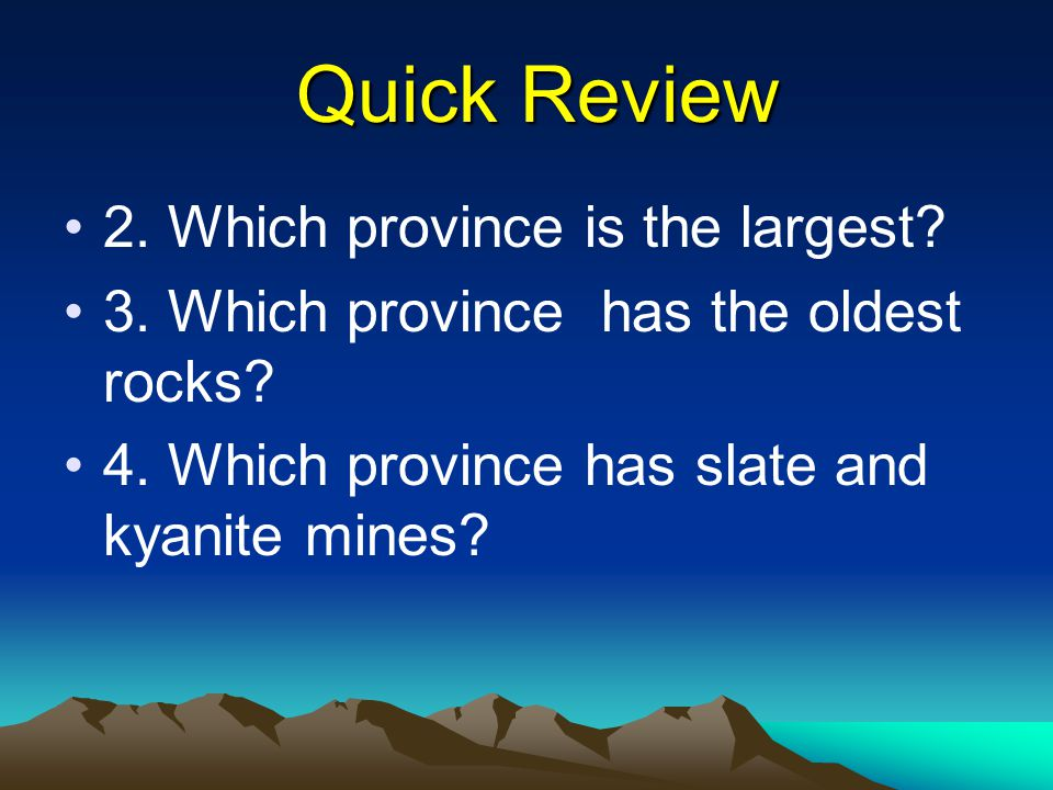 Quick Review 2. Which province is the largest