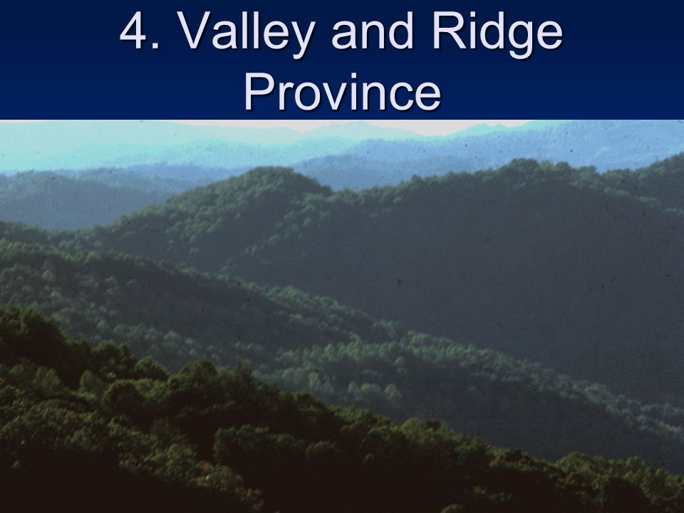 4. Valley and Ridge Province