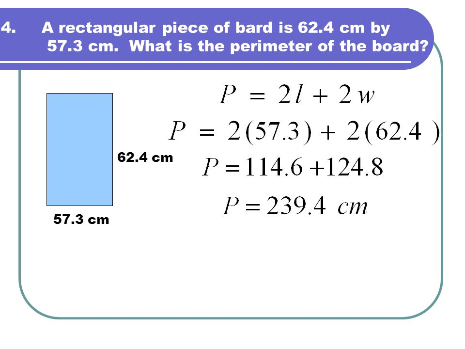 A rectangular piece of bard is 62. 4 cm by 57. 3 cm