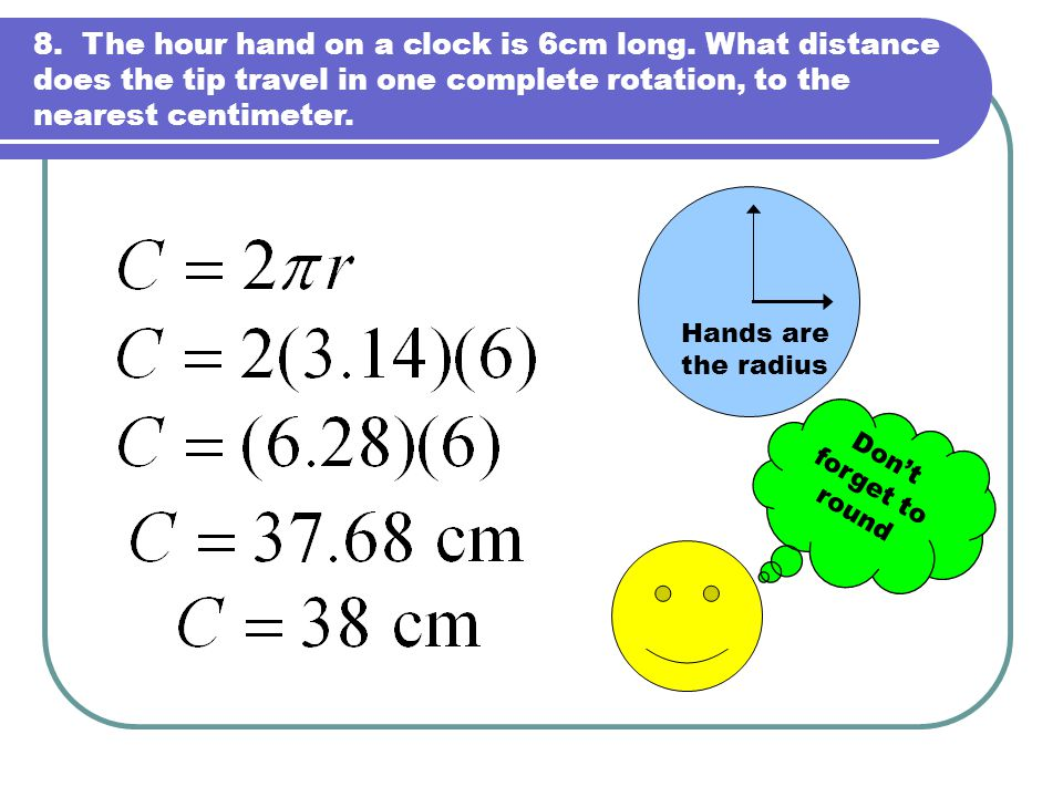 8. The hour hand on a clock is 6cm long