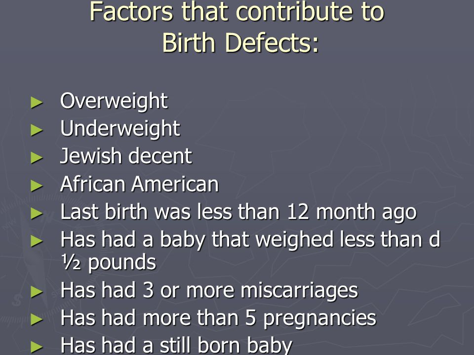 Factors that contribute to Birth Defects: