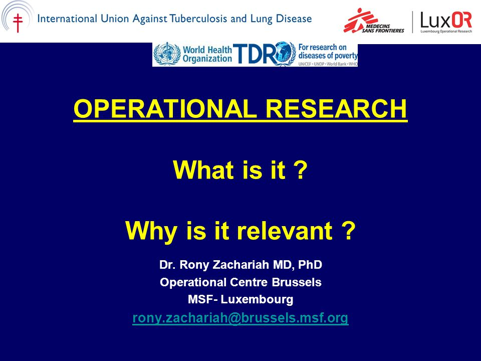 OPERATIONAL RESEARCH What is it Why is it relevant