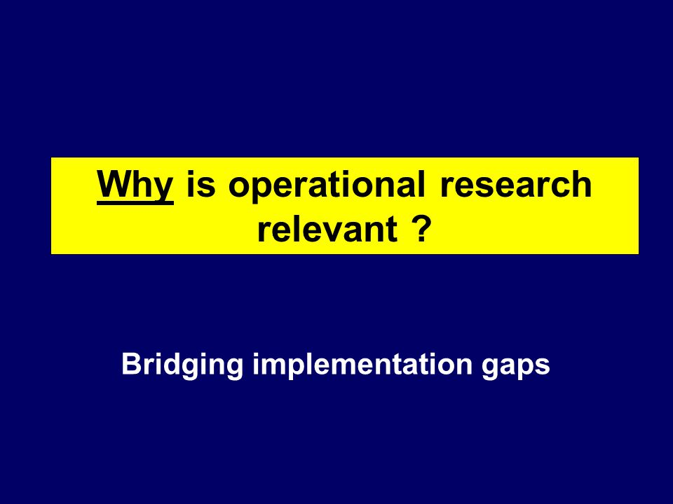 Why is operational research relevant