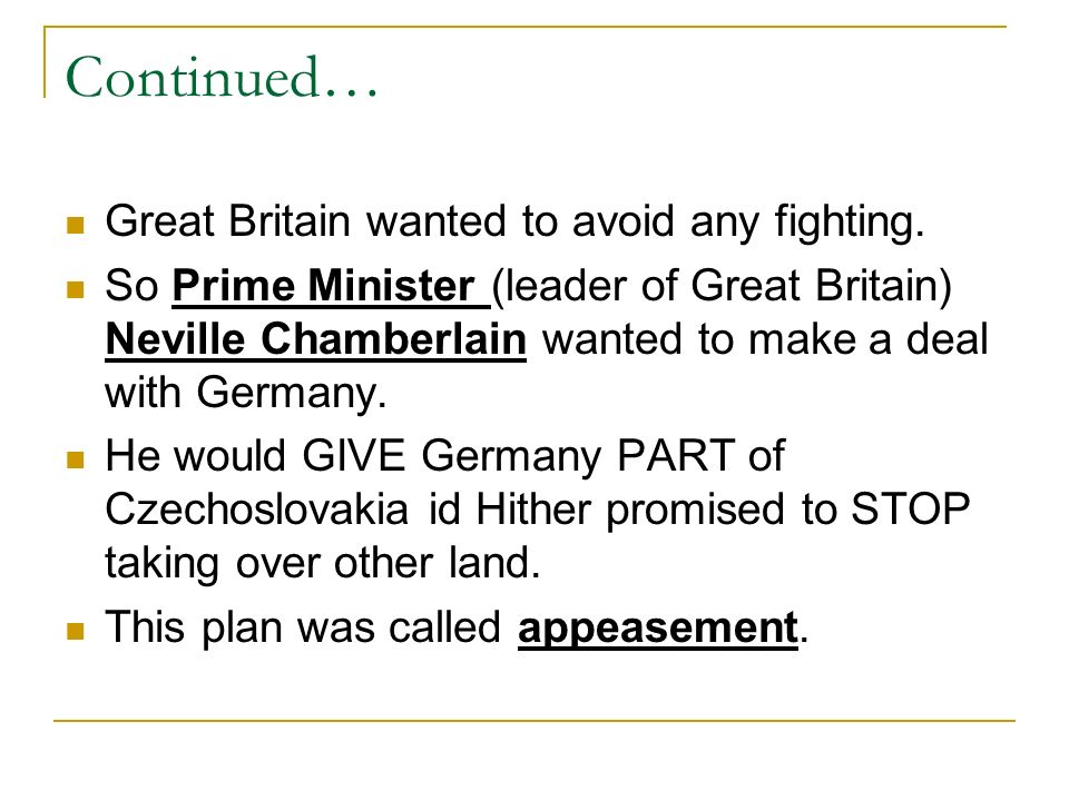 Continued… Great Britain wanted to avoid any fighting.