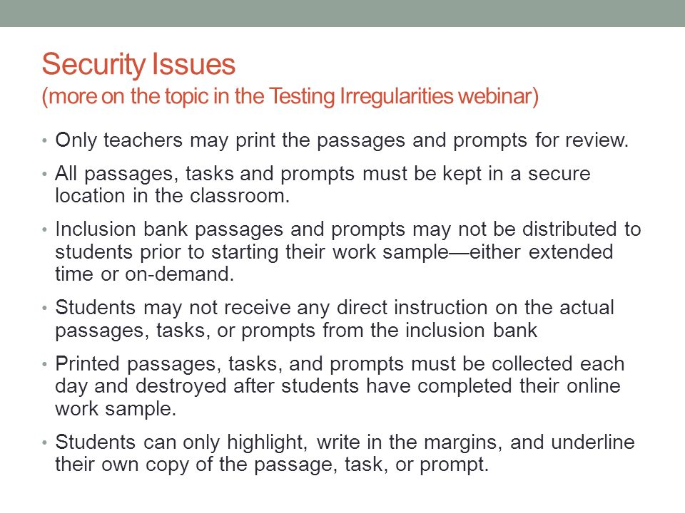 Security Issues (more on the topic in the Testing Irregularities webinar)