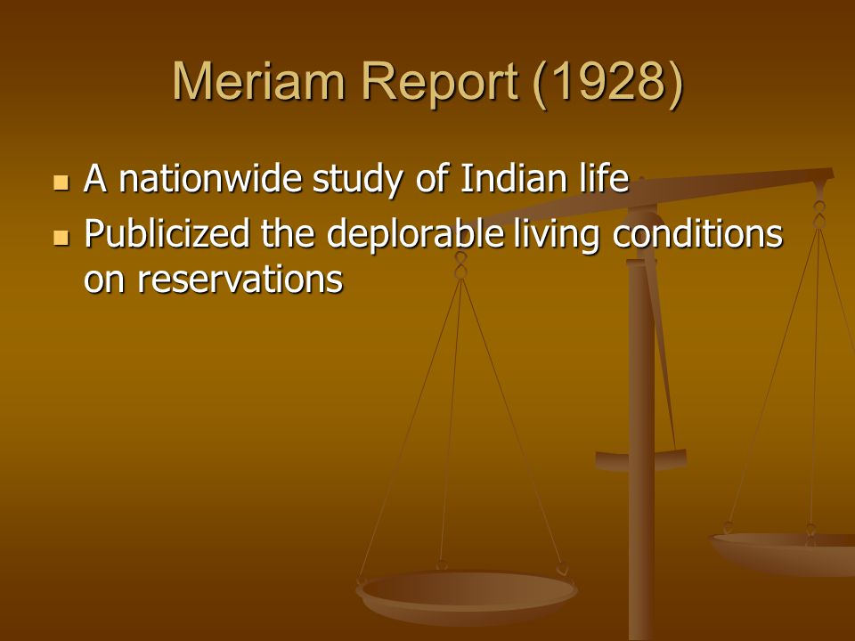 Meriam Report (1928) A nationwide study of Indian life