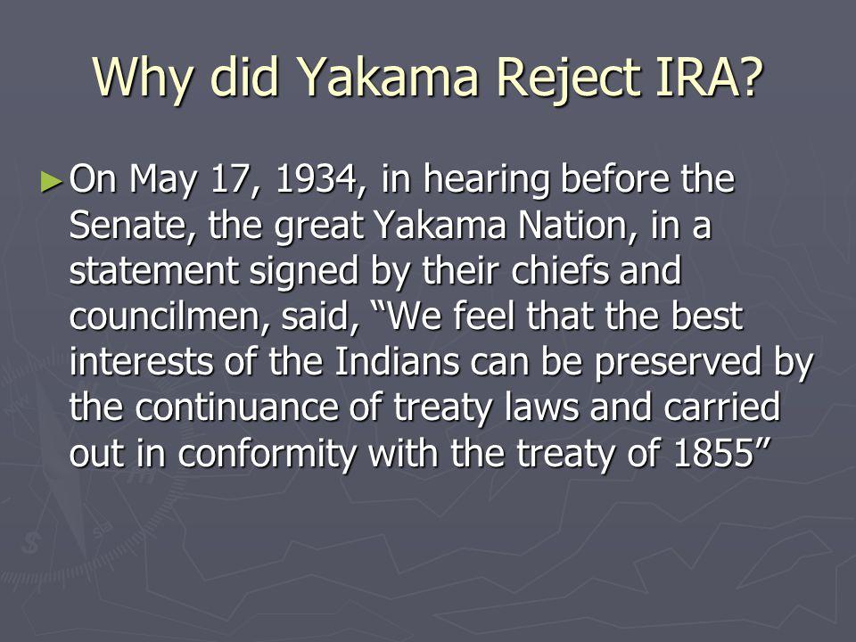 Why did Yakama Reject IRA