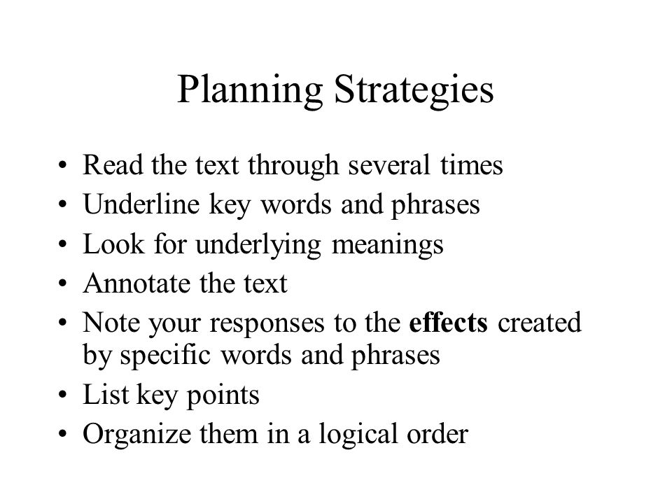 Planning Strategies Read the text through several times