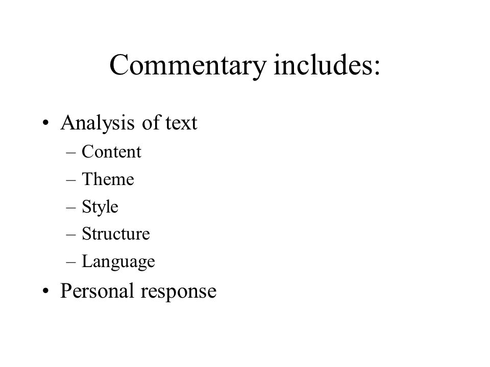 Commentary includes: Analysis of text Personal response Content Theme