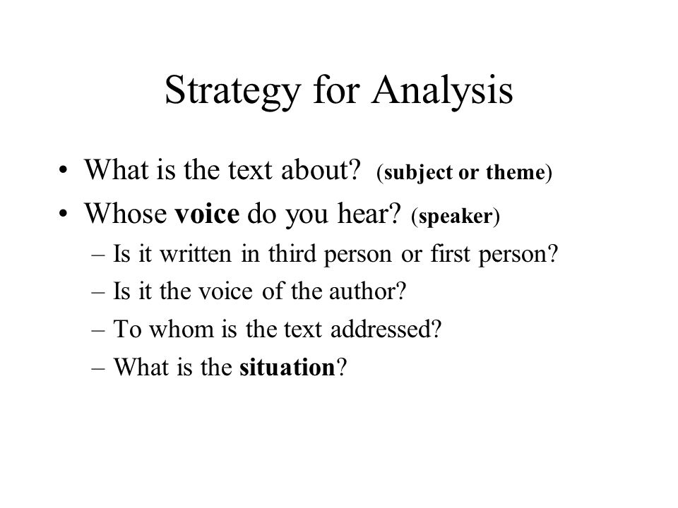Strategy for Analysis What is the text about (subject or theme)