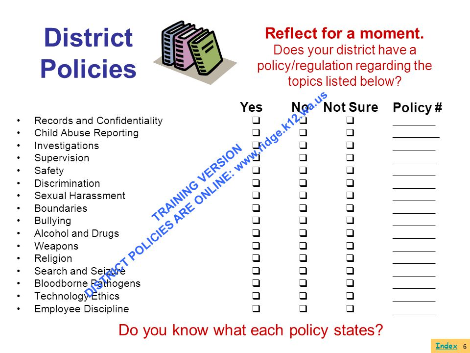 DISTRICT POLICIES ARE ONLINE: www.ridge.k12.wa.us
