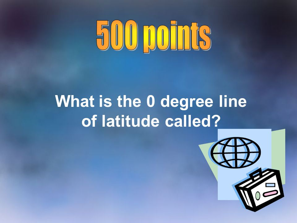 What is the 0 degree line of latitude called