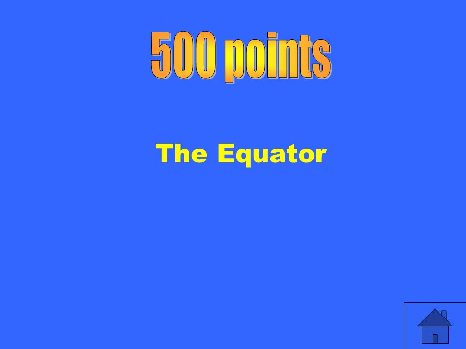 500 points The Equator