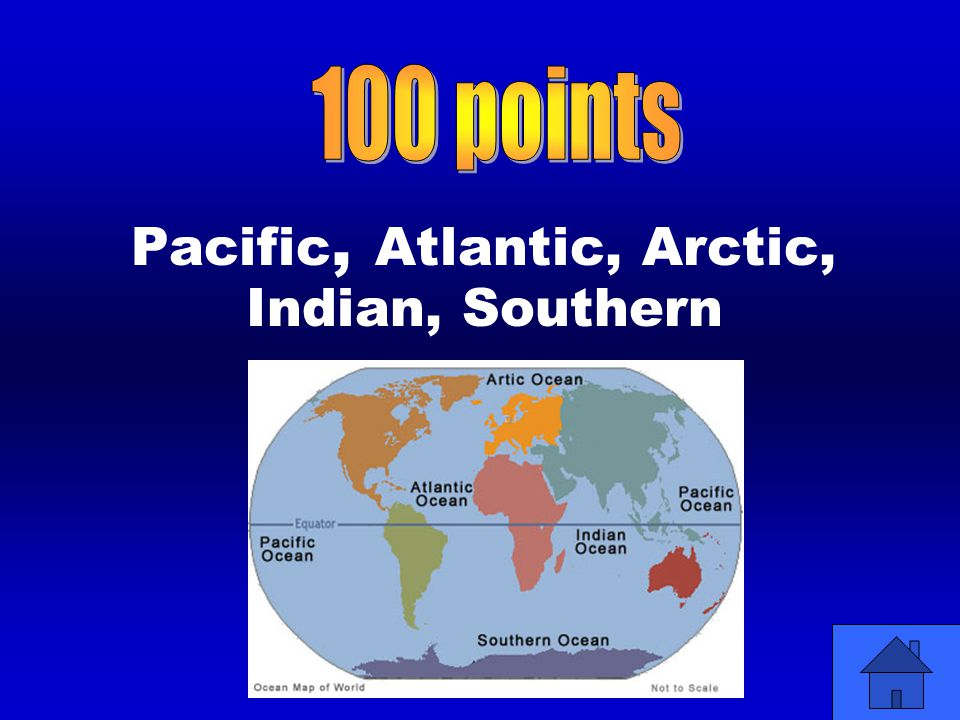 Pacific, Atlantic, Arctic, Indian, Southern