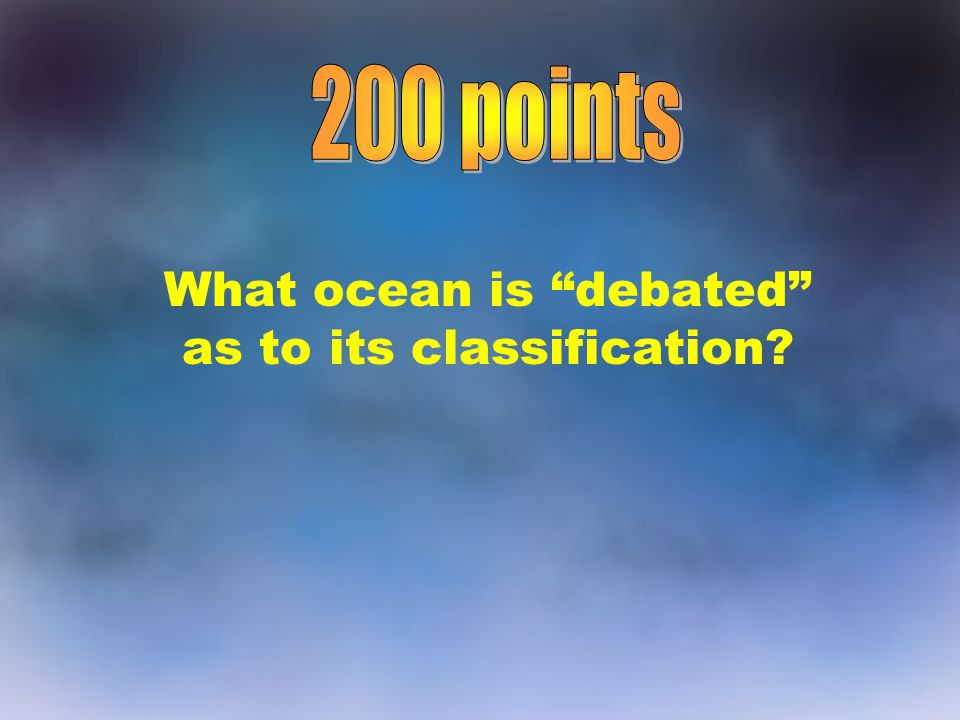 What ocean is debated as to its classification