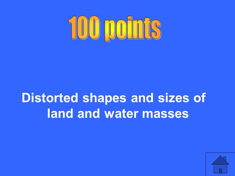 Distorted shapes and sizes of land and water masses
