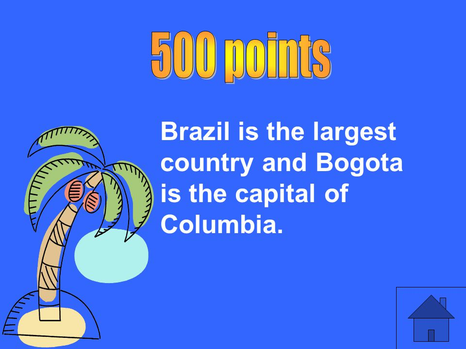 Brazil is the largest country and Bogota is the capital of Columbia.