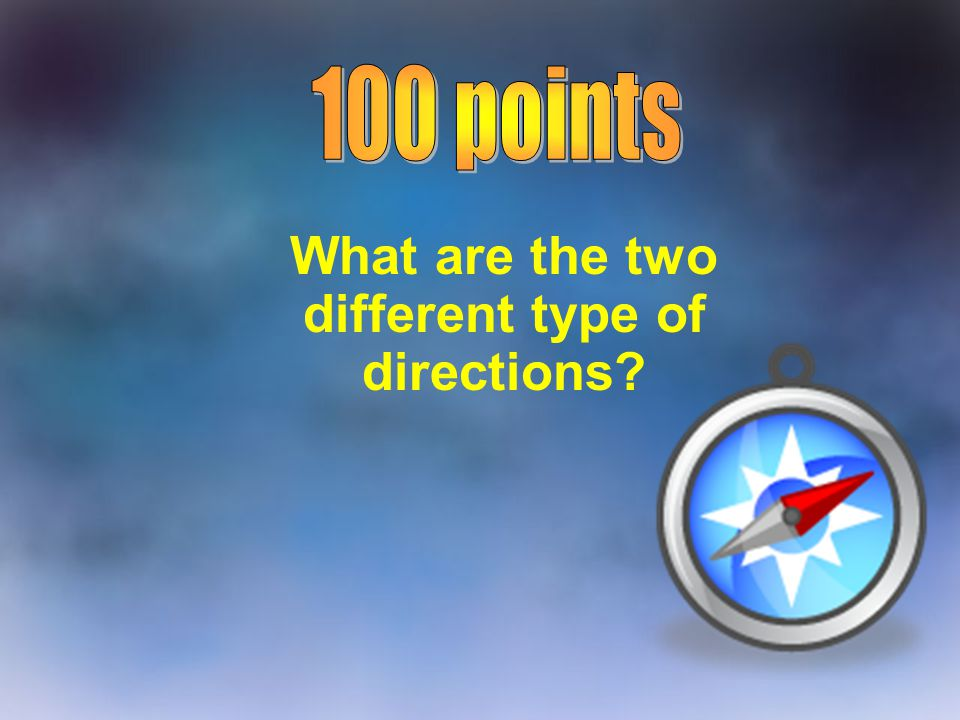 What are the two different type of directions