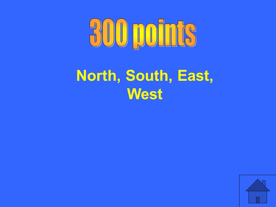 300 points North, South, East, West