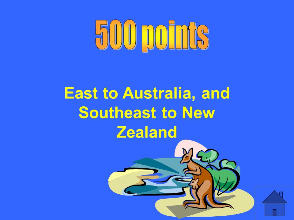 East to Australia, and Southeast to New Zealand