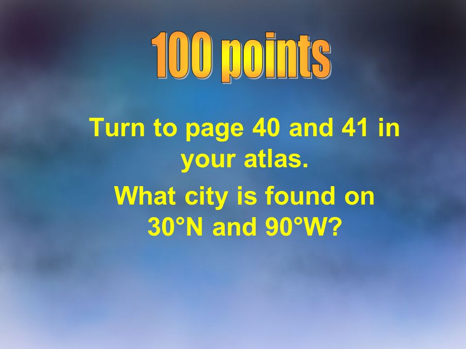 Turn to page 40 and 41 in your atlas.