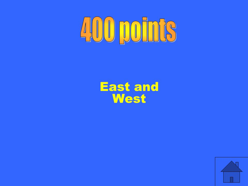 400 points East and West