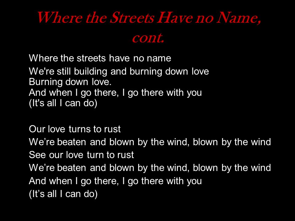 Where the Streets Have no Name, cont.