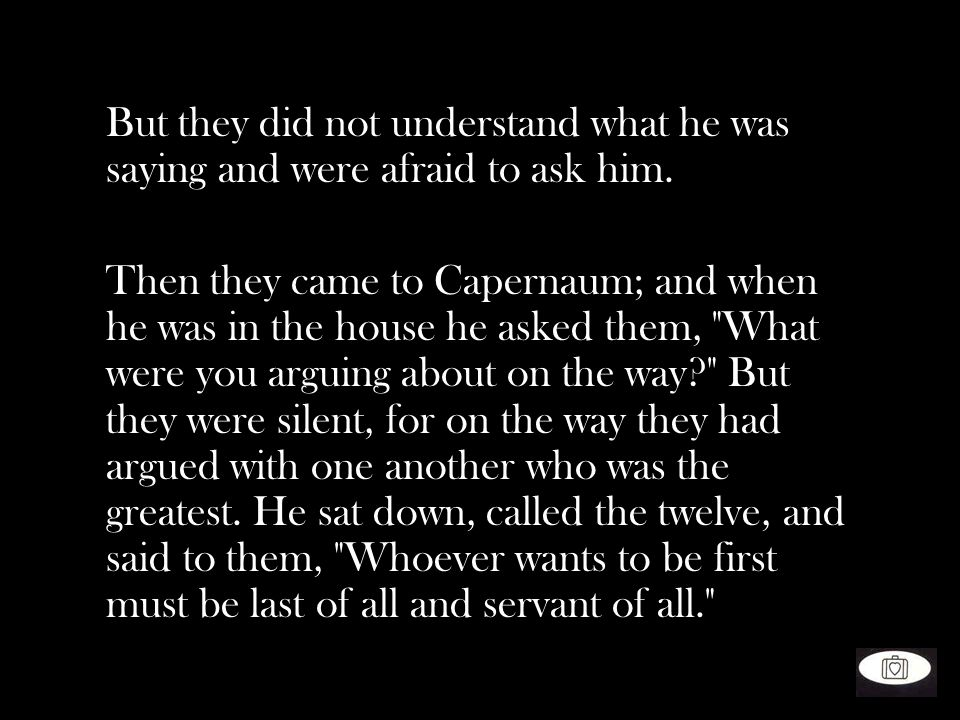 But they did not understand what he was saying and were afraid to ask him.