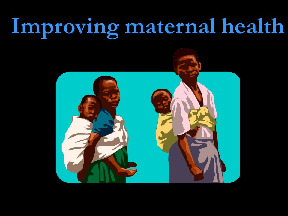 Improving maternal health