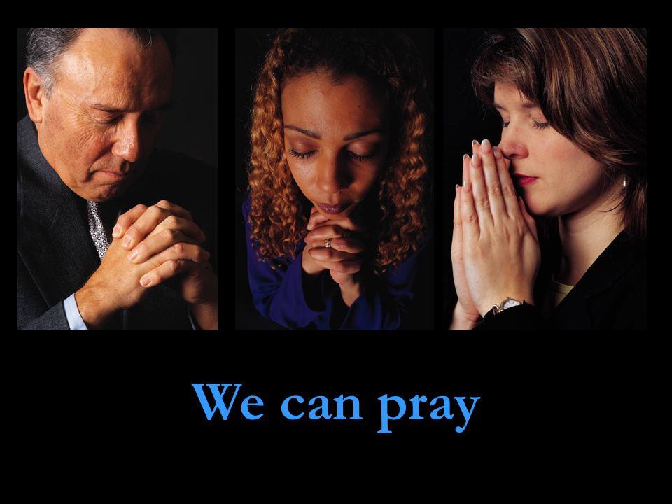 We can pray