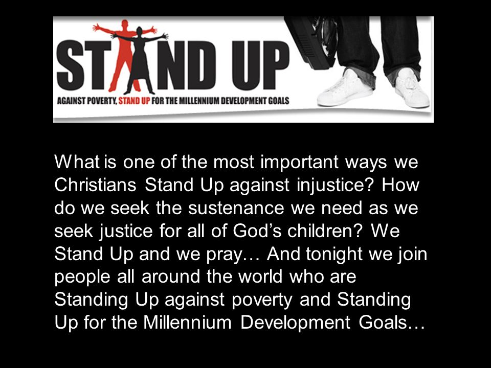 What is one of the most important ways we Christians Stand Up against injustice.