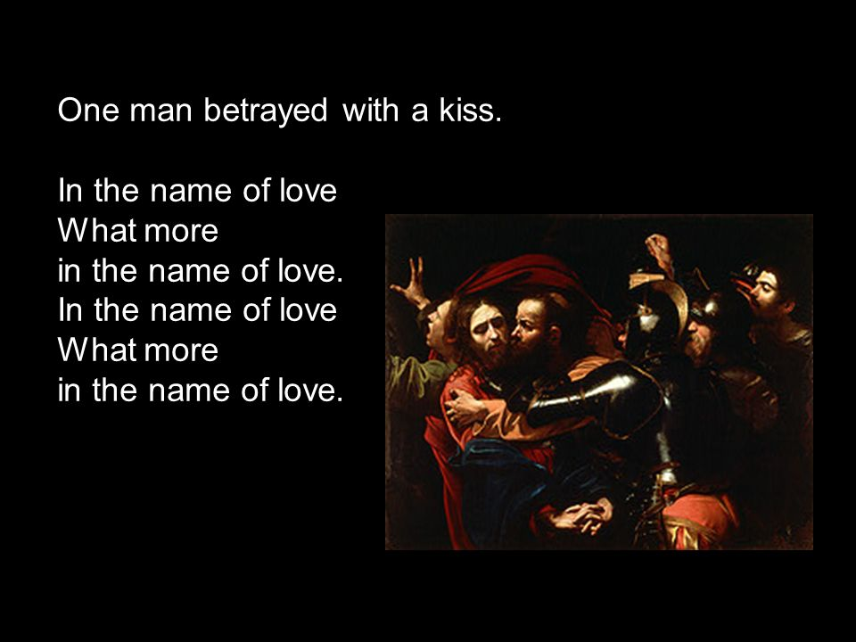 One man betrayed with a kiss.
