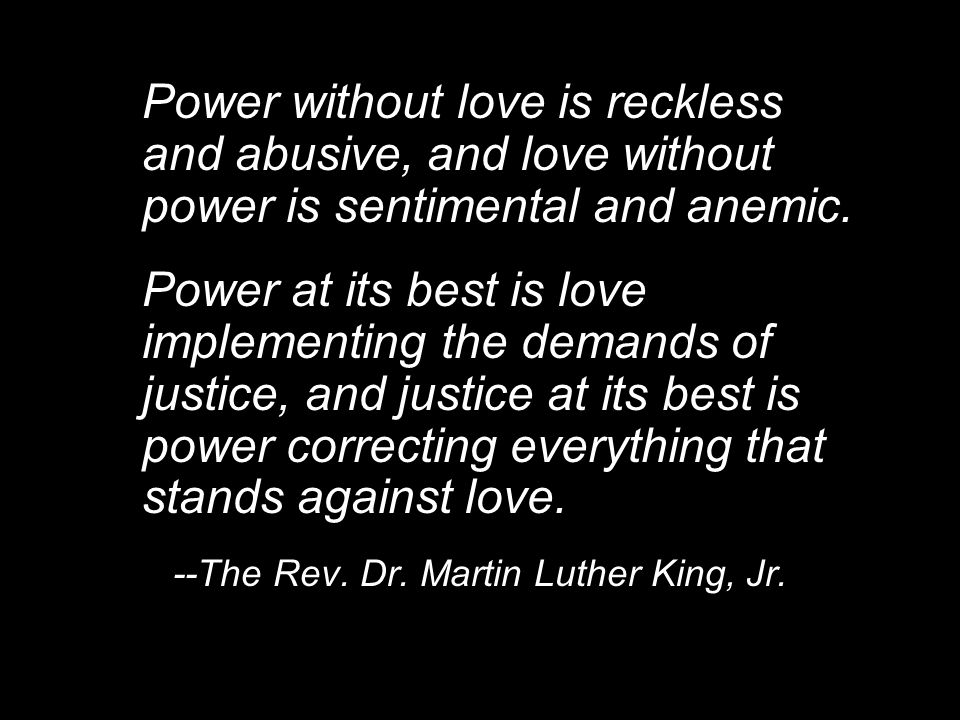 --The Rev. Dr. Martin Luther King, Jr.