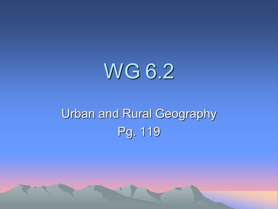 Urban and Rural Geography Pg. 119