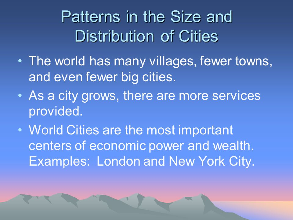 Patterns in the Size and Distribution of Cities