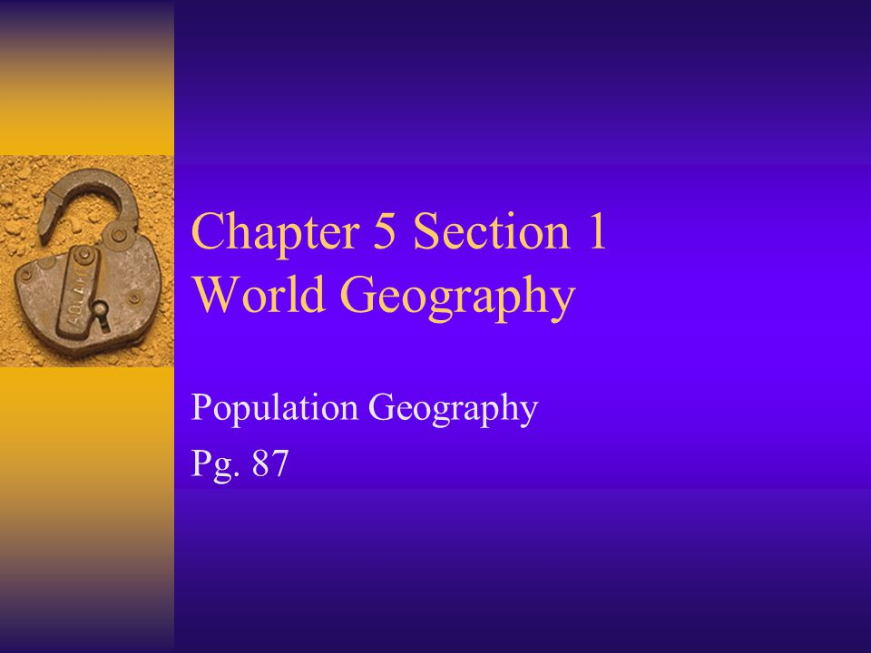 Chapter 5 Section 1 World Geography