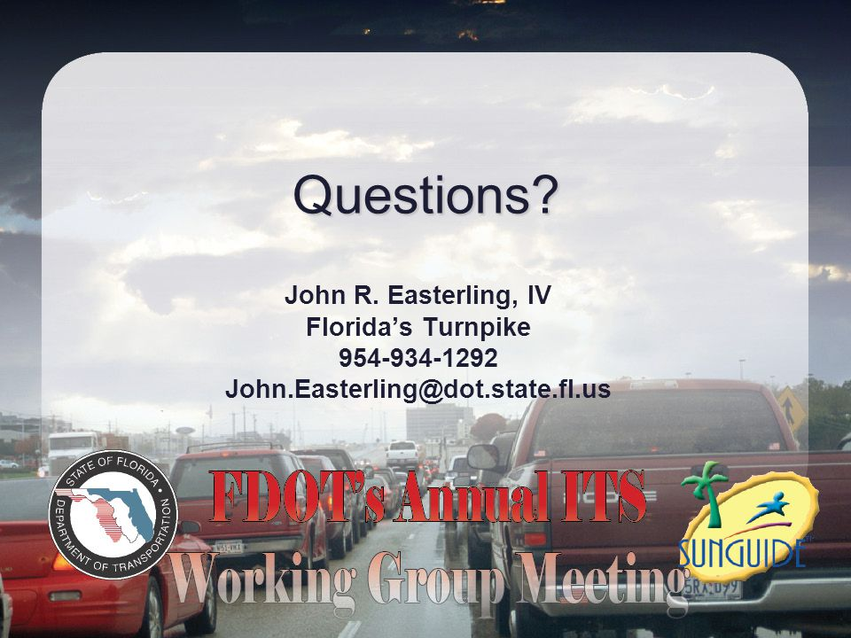 Questions John R. Easterling, IV Florida's Turnpike 954-934-1292