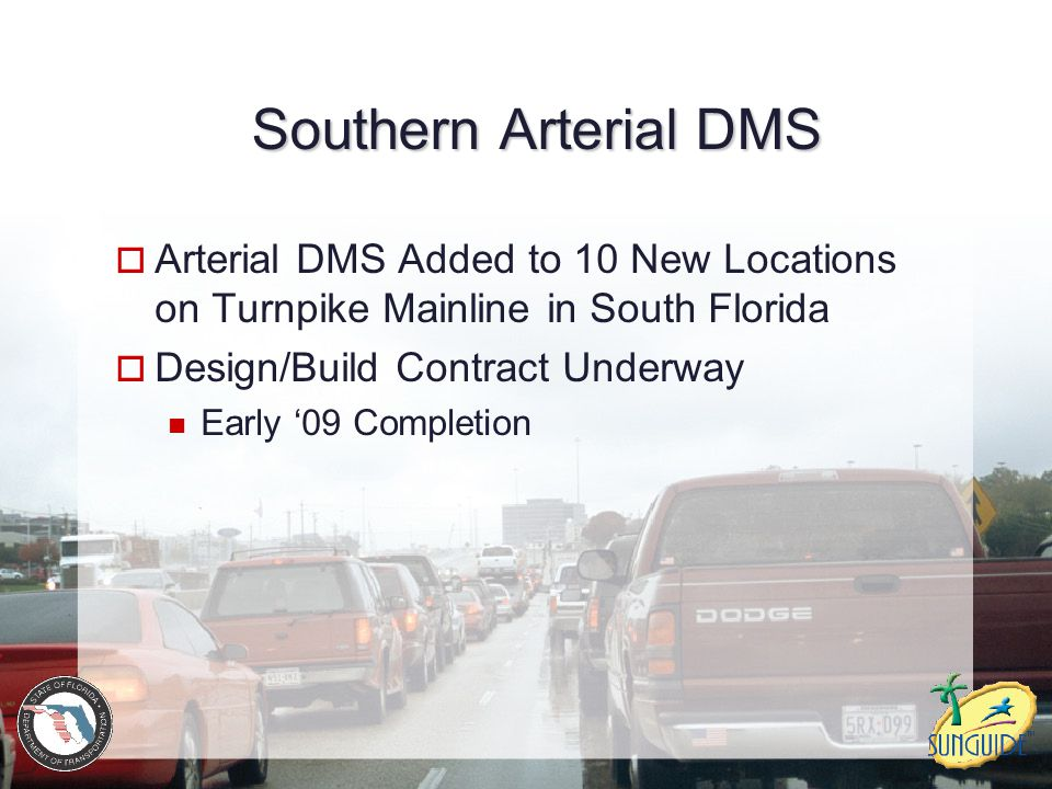 Southern Arterial DMS Arterial DMS Added to 10 New Locations on Turnpike Mainline in South Florida.