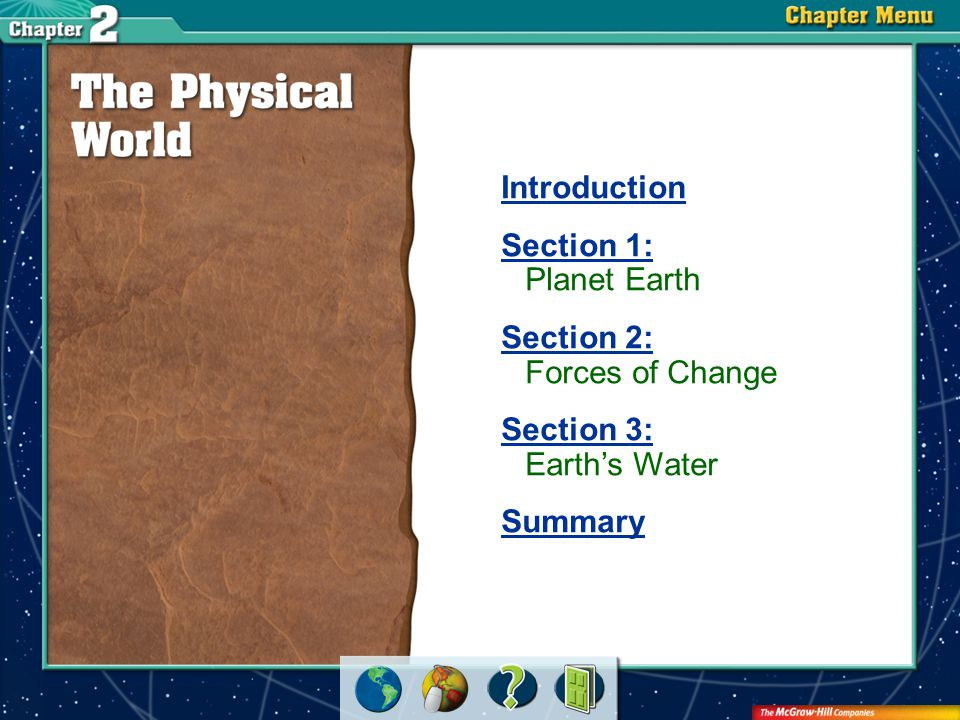 Section 2: Forces of Change Section 3: Earth's Water Summary