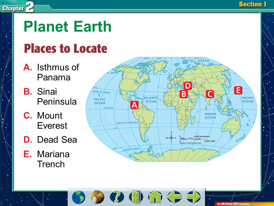 Planet Earth A. Isthmus of Panama B. Sinai Peninsula C. Mount Everest