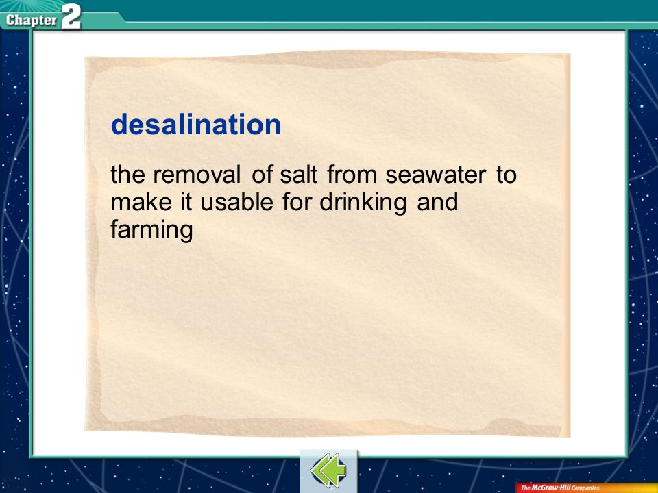 desalination the removal of salt from seawater to make it usable for drinking and farming Vocab26