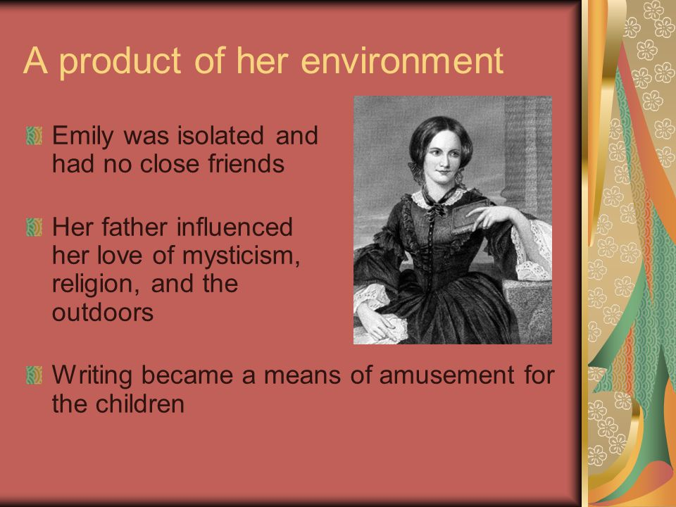 A product of her environment