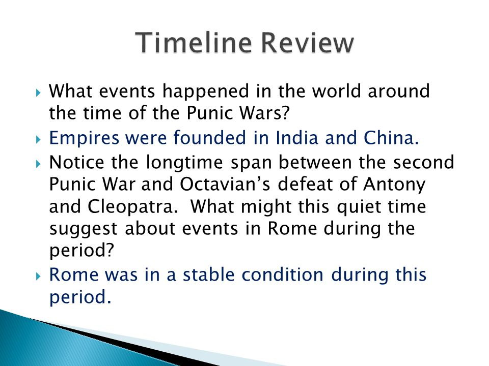 Timeline Review What events happened in the world around the time of the Punic Wars Empires were founded in India and China.