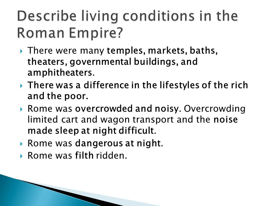 Describe living conditions in the Roman Empire