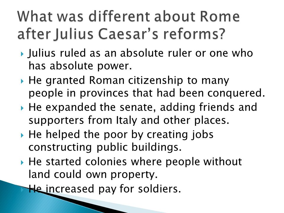 What was different about Rome after Julius Caesar's reforms