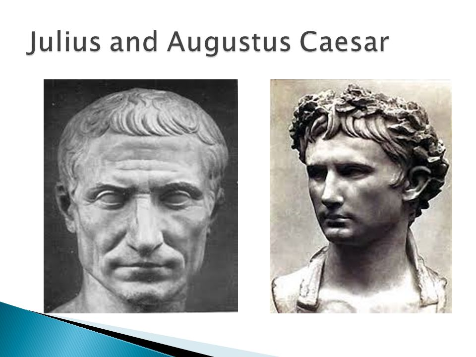 Julius and Augustus Caesar