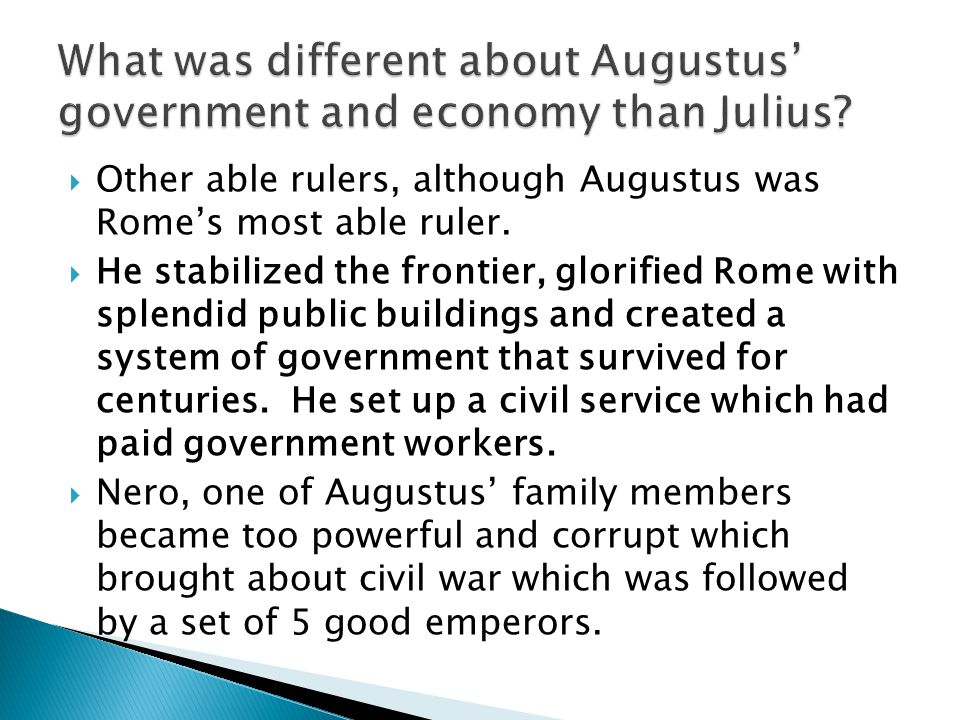 What was different about Augustus' government and economy than Julius