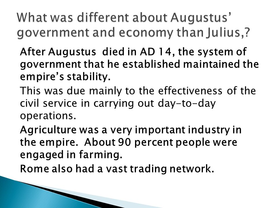 What was different about Augustus' government and economy than Julius,